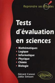 Tests d'évaluation en sciences (Maths, info, logique, physique, chimie, biologie)
