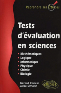 Tests d'évaluation en sciences (Maths, info, logique, physique, chimie, biologie)