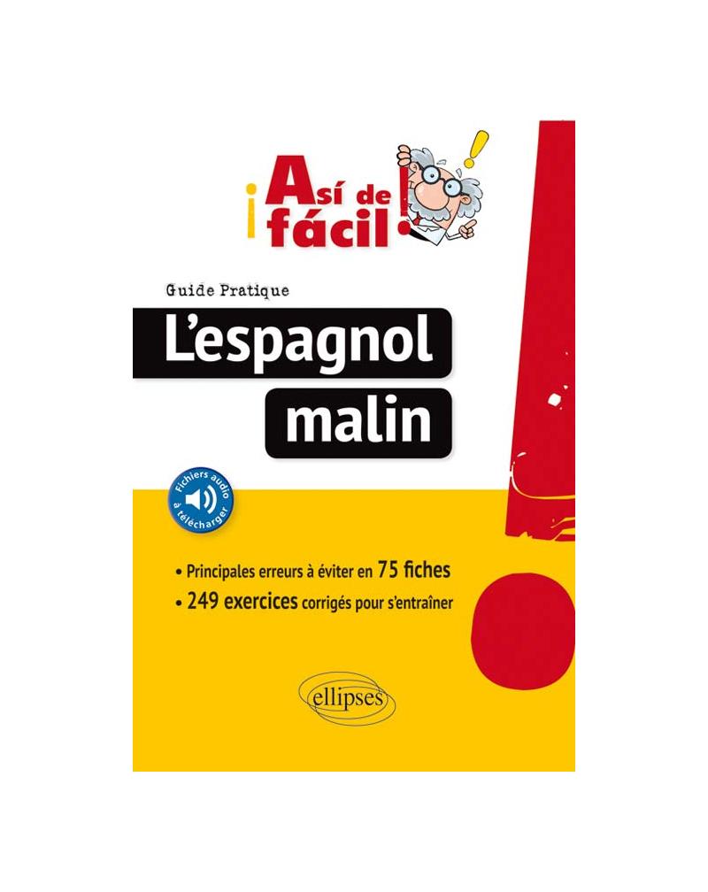 ¡Así de fácil! L'Espagnol malin. Guide pratique des principales erreurs à éviter en 75 fiches (avec fichiers audio).