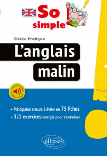So simple! L'anglais malin. Guide pratique des principales erreurs à éviter en 75 fiches (avec fichiers audio)