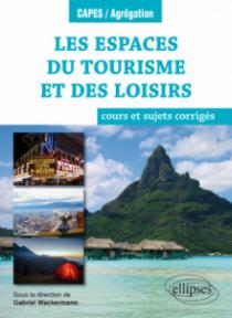 Les espaces du tourisme et des loisirs - cours et sujets corrigés - Géographie thématique - Programme 2018