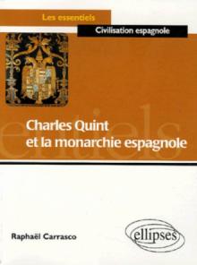 Charles Quint et la monarchie espagnole