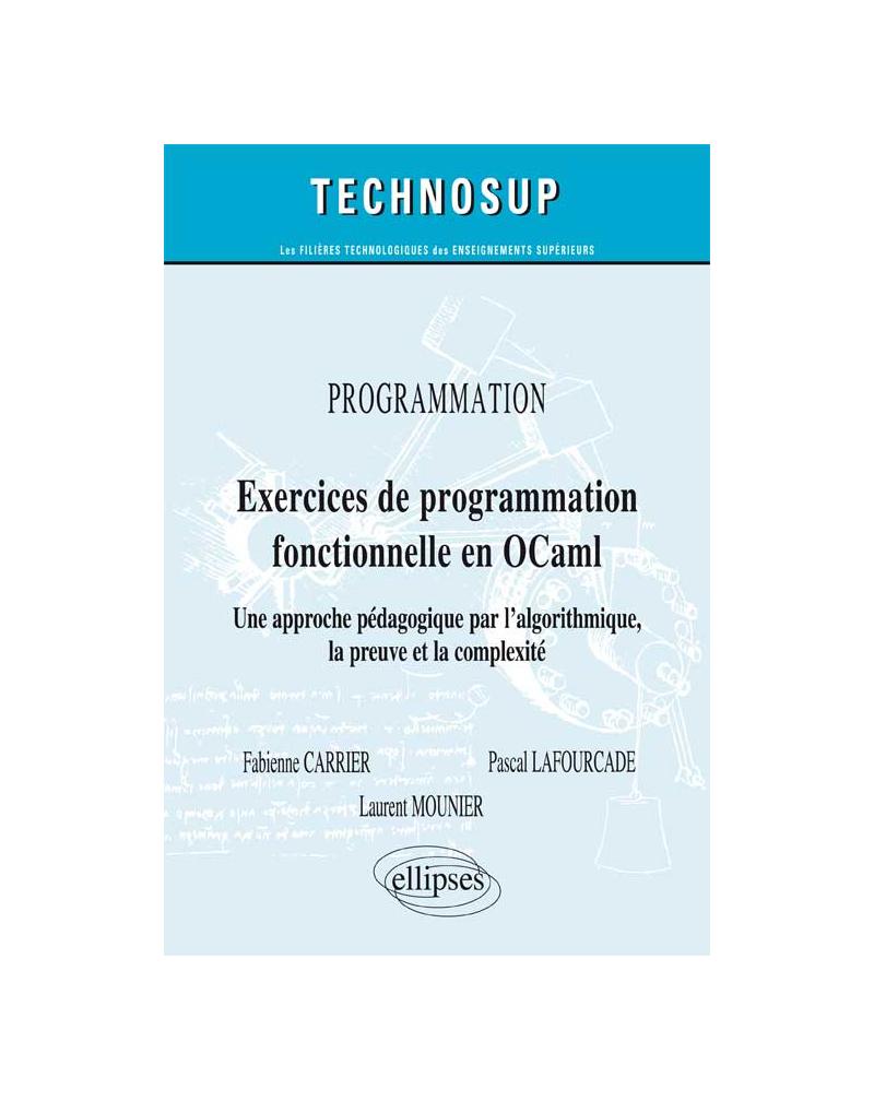 PROGRAMMATION - Exercices de programmation fonctionnelle en OCaml - Lois macroscopiques et applications concrètes. Cours et exercices corrigés (Niveau A)