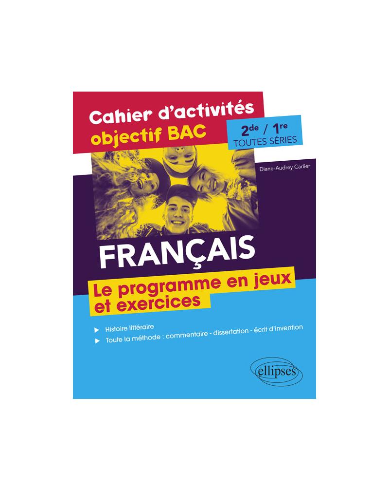 Français Seconde et Première toutes séries.Cahier d'activités objectif BAC.