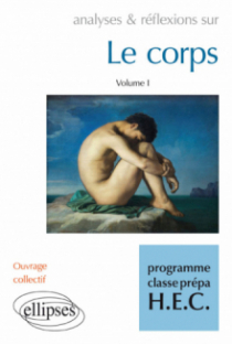 Le Corps volume I - programme classes prépa HEC