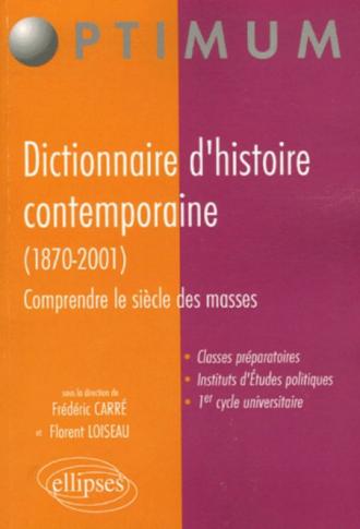 Dictionnaire d'histoire contemporaine (1870-2001), Comprendre le siècle des masses