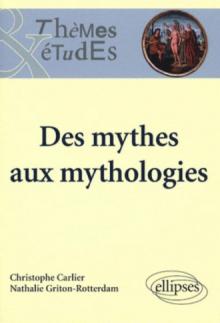 Des mythes aux mythologies. Nouvelle édition