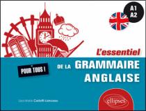 L'essentiel de la grammaire anglaise pour tous (A1-A2)