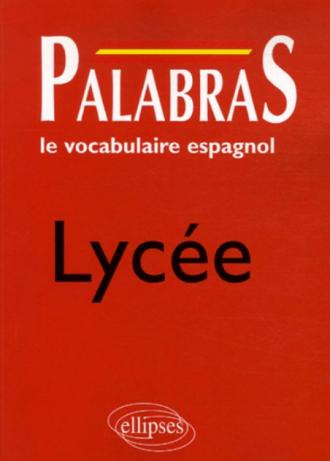 Palabras - Le vocabulaire espagnol - Lycée
