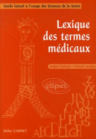 Lexique des termes médicaux, anglais/français - français/anglais
