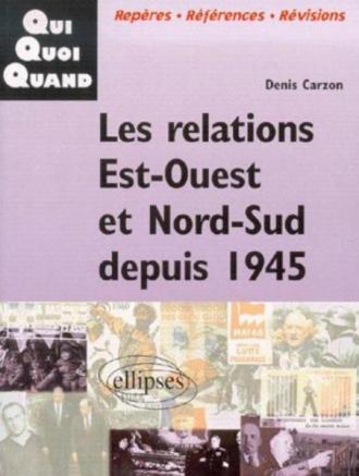 Les Relations Est-Ouest et Nord-Sud depuis 1945