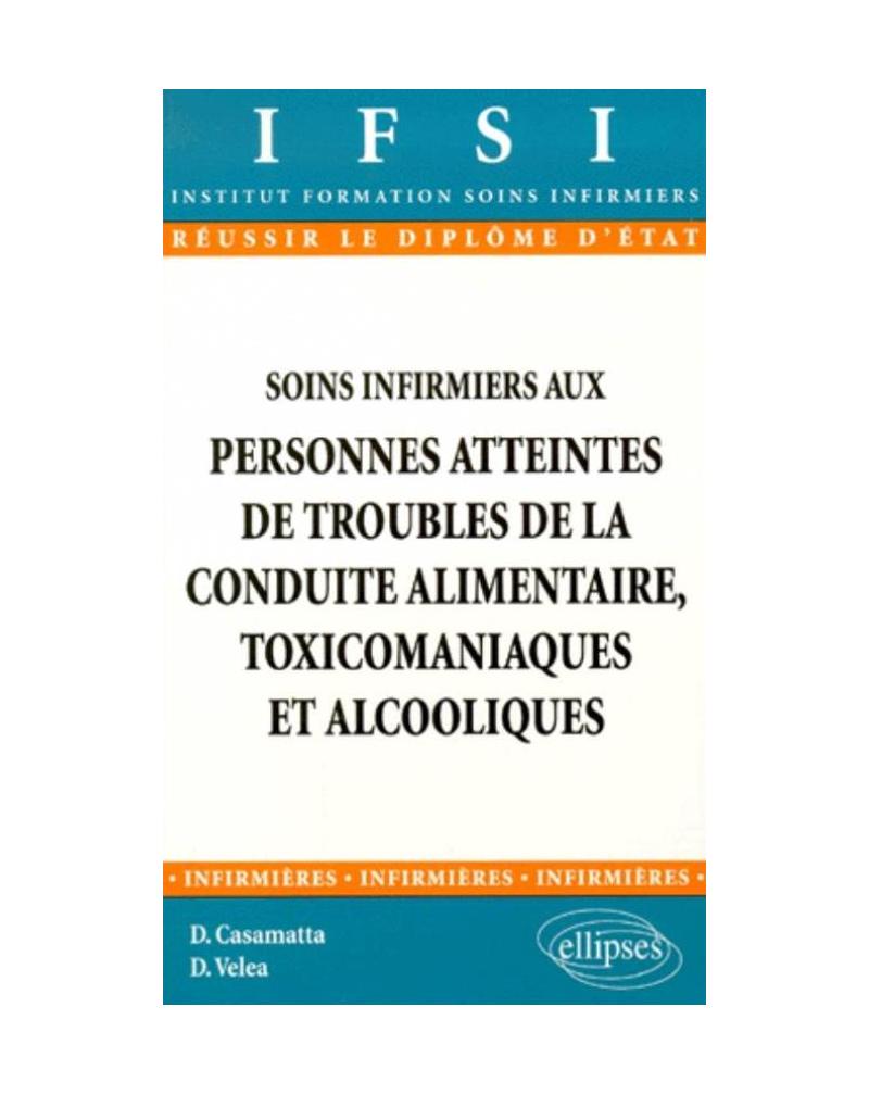 Soins infirmiers aux personnes atteintes de troubles de la conduite alimentaire, toxicomaniaques et alcooliques - n°3