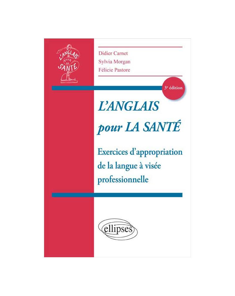 L'anglais pour la Santé - Exercices d'appropriation de la langue à visée professionnelle - 3e édition