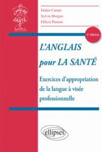L'anglais pour la Santé - Exercices d'appropriation de la langue à visée professionnelle - 4e édition