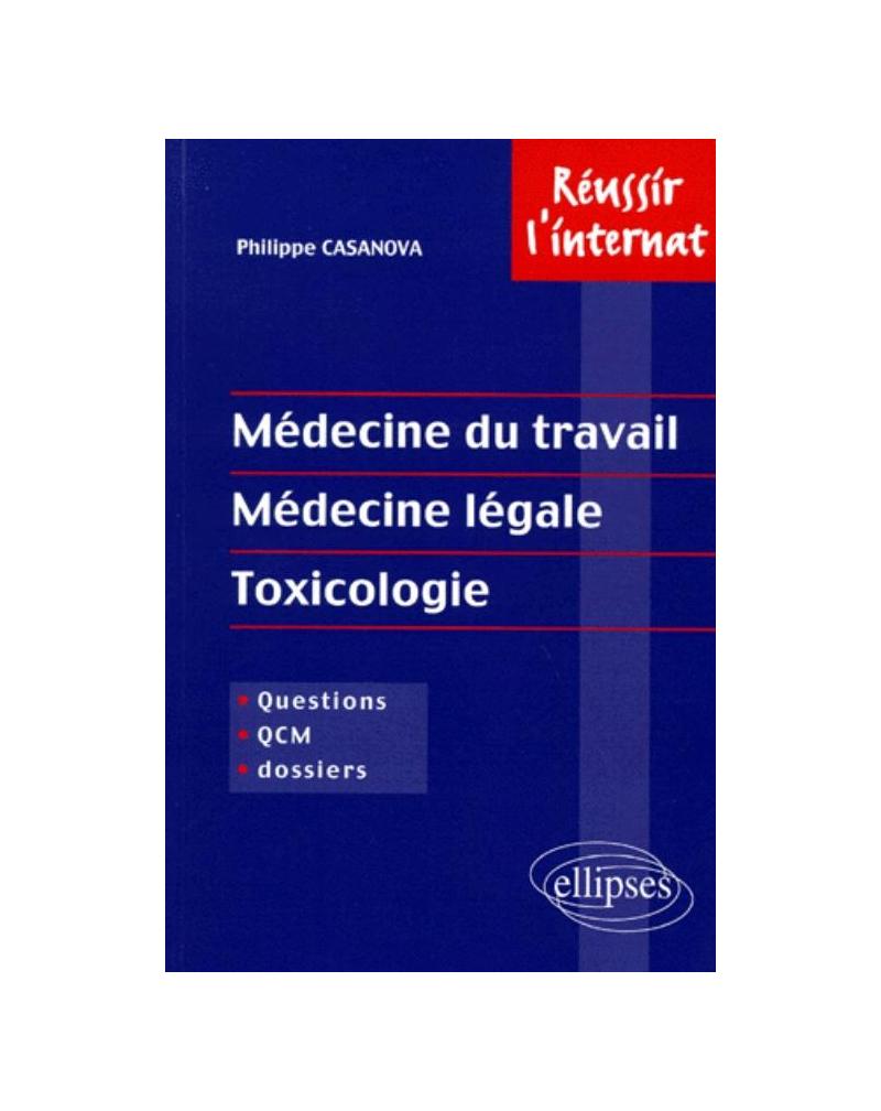 Médecine du travail - Médecine légale - Toxicologie