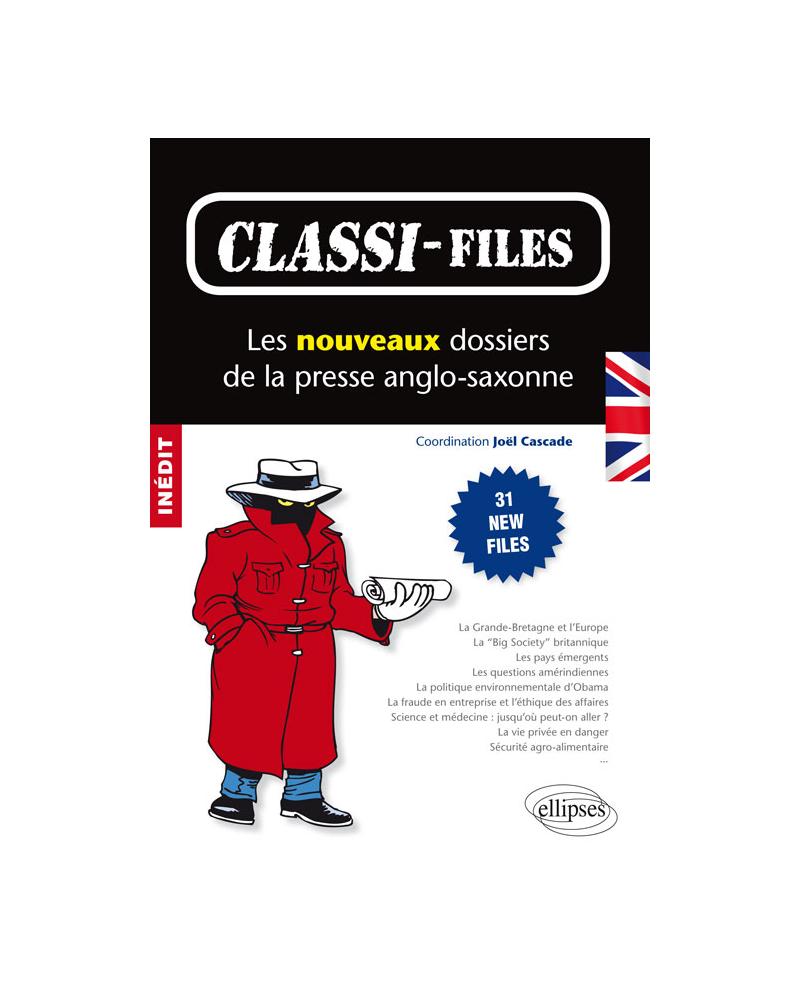 Classi-Files : Les nouveaux dossiers de la presse anglo-saxonne. 31 new files