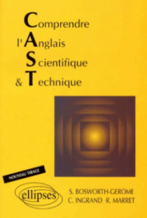 Comprendre l'anglais scientifique et technique (C.A.S.T.)