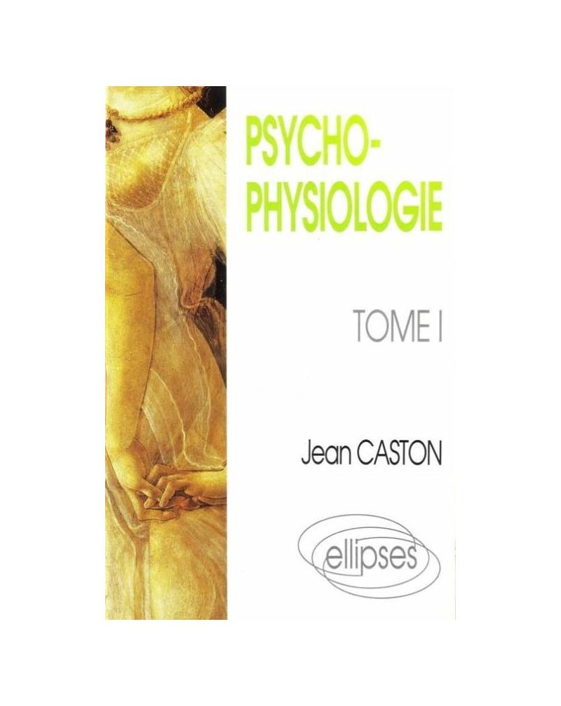 Psychophysiologie - Tome 1