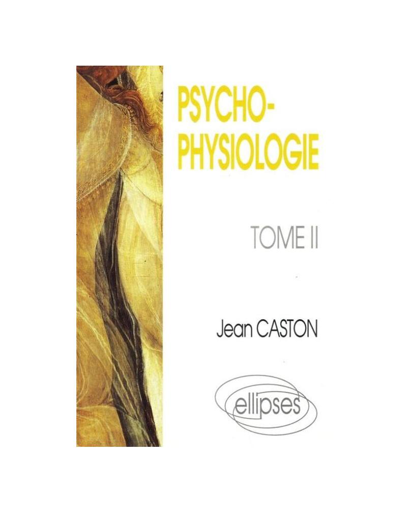 Psychophysiologie - Tome 2