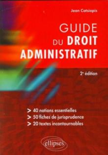 Guide du droit administratif - 2e édition