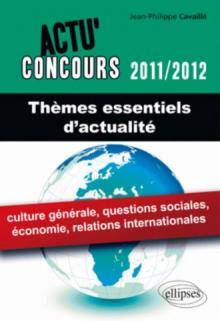 Thèmes essentiels d'actualité - 2011-2010 - culture générale, économie, relations internationales