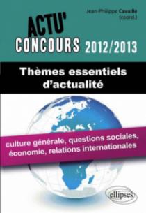 Thèmes essentiels d'actualité - 2012-2013 - culture générale, questions sociales, économie, relations internationales