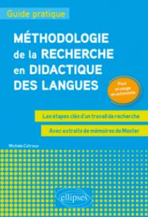 Méthodologie de la recherche en didactique des langues : guide pratique. Les étapes clés d'un travail de recherche. Pour un usage en autonomiee