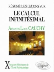 Résumé des Leçons données à l'École Royale Polytechnique sur le calcul infinitésimal - tome premier (1823)
