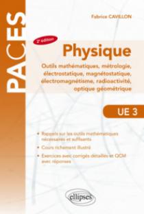 UE3 - Physique, Outils mathématiques, métrologie, électrostatique, magnétostatique, électromagnétisme, radioactivité, optique géométrique - 2e édition