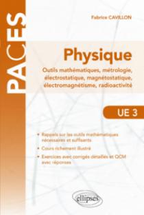 UE3 - Physique, Outils mathématiques, métrologie, électrostatique, magnétostatique, électromagnétisme, radioactivité