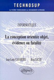 La conception orientée objet, évidence ou fatalité - Informatique - Niveau B