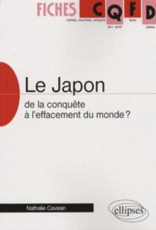 Le Japon : de la conquête à l'effacement du monde?