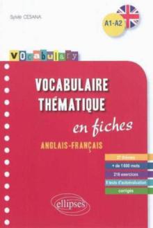 Vocabulary • Anglais • Vocabulaire thématique • fiches anglais-français avec exercices corrigés • A1-A2