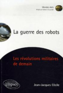 La guerre des robots, Les révolutions militaires de demain