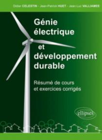 Génie électrique et développement durable - résumé de cours et exercices corrigés  - CPGE - IUT - BTS - préparation concours
