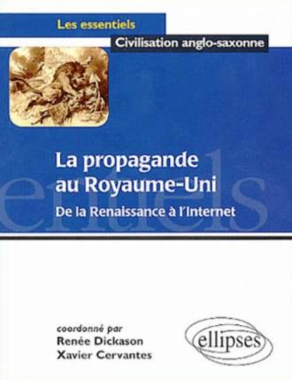 La propagande au Royaume-Uni : de la Renaissance à l'Internet