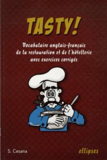 Tasty ! Vocabulaire anglais-français de la restauration et de l'hôtellerie avec exercices corrigés