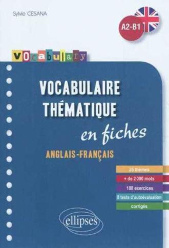 Vocabulary • Vocabulaire anglais • fiches thématiques avec exercices corrigés • A2-B1