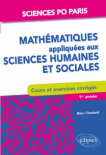Mathématiques appliquées aux sciences humaines et sociales Cours et exercices - Sciences Po Paris - 1re à 3e année