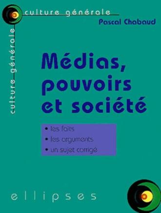 Médias, pouvoirs et société