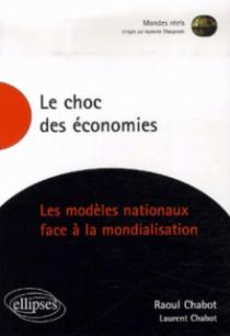 Le choc des économies. Les modèles nationaux face à la mondialisation