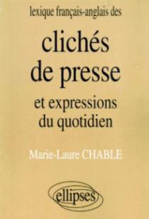Lexique français/anglais des Clichés de presse et expressions du quotidien