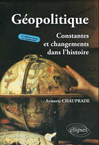 Géopolitique, Constantes et changements dans l'histoire - 3e édition
