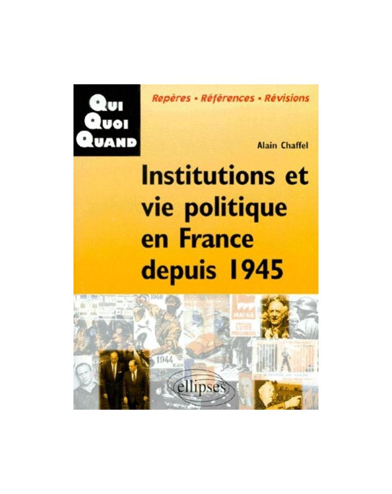 Institutions et vie politique en France depuis 1945