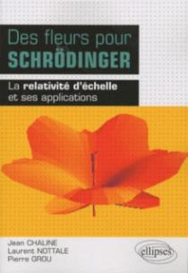 Des fleurs pour Schrödinger - la relativité d'échelle et ses applications