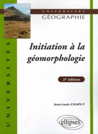 Initiation à la géomorphologie - 2e édition