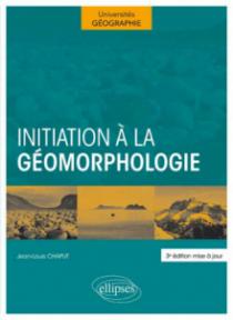 Initiation à la géomorphologie. 3e édition mise à jour