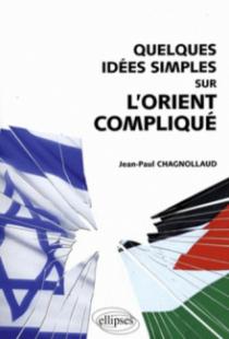 Quelques idées simples sur l'Orient compliqué