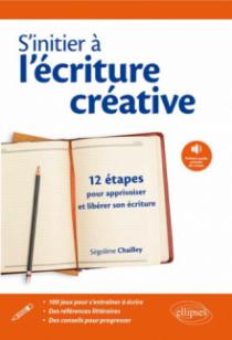 S'initier à l'écriture créative, 12 étapes pour apprivoiser son écriture