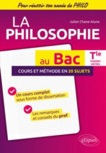 La Philosophie au BAC. Terminale toutes séries. Cours et méthode en 20 sujets